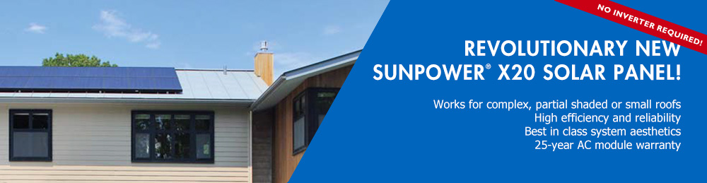 Valley Solar now offering high effiecient SunPower X20 Series Solar Panel